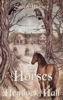 Horses of Hemlock Hall, Sarah Harvey