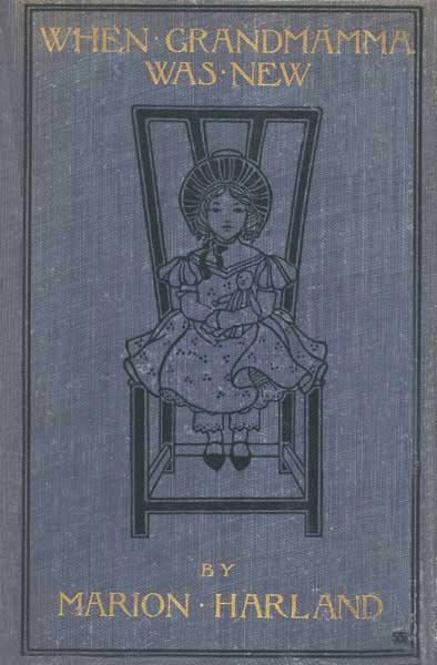 When Grandmamma Was New / The Story of a Virginia Childhood, Marion Harland