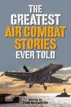 The Greatest Air Combat Stories Ever Told, Tom McCarthy