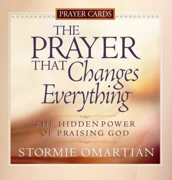 The Prayer That Changes Everything® Book of Prayers, Stormie Omartian