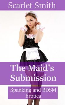 The Maid's Submission, Scarlet Smith