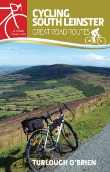 Cycling South Leinster: Great Road Routes, Turlough O'Brien
