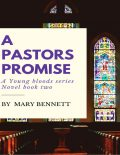 Young Bloods Series: A Pastor's Promise, Mary Bennett