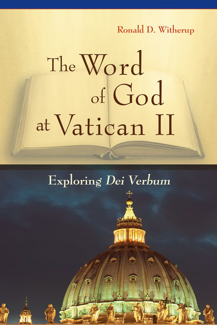 The Word of God at Vatican II, Ronald D.Witherup