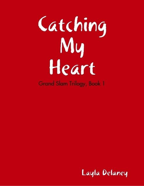Catching My Heart, Layla Delaney