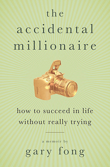 The Accidental Millionaire, Gary Fong