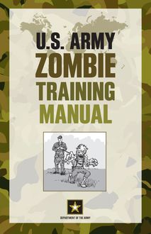 U.S. Army Zombie Training Manual, DEPARTMENT OF THE ARMY