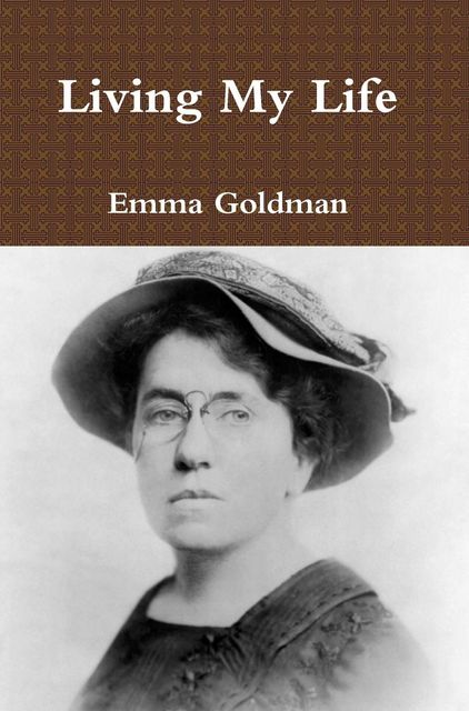 Living My Life, Emma Goldman