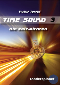 Time Squad 3: Die Zeit-Piraten, Peter Terrid