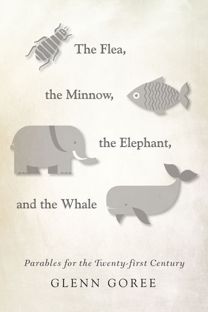 The Flea, the Minnow, the Elephant, and the Whale, Glenn Goree