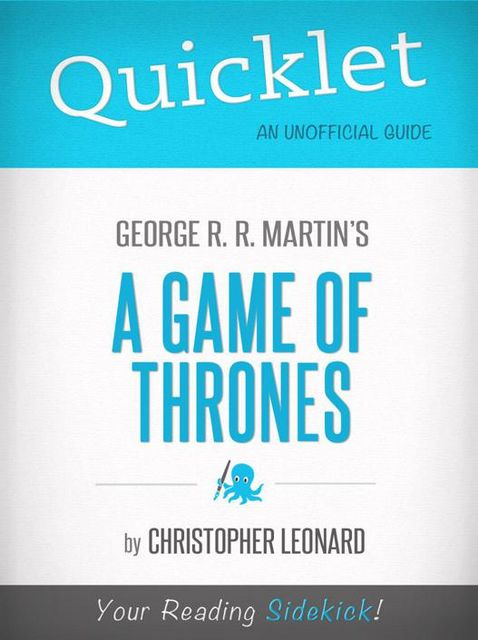 Quicklet on A Game of Thrones by George R. R. Martin, Christopher Leonard