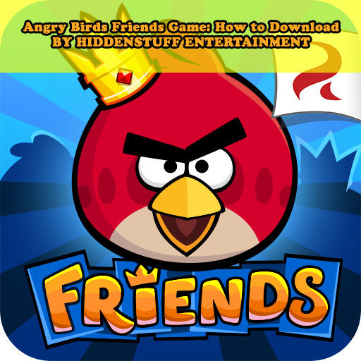 Angry Birds Friends Game: How to Download, HiddenStuff Entertainment