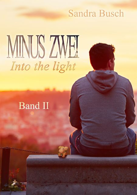 Minus zwei Band 2: Into the light, Sandra Busch