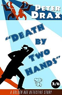 Death by Two Hands, Peter Drax