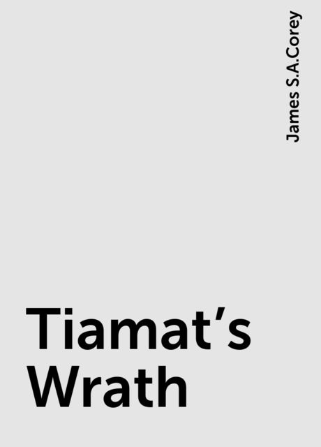Tiamat's Wrath, James S.A.Corey
