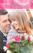 A Deal to Mend Their Marriage, Michelle Douglas