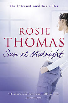 Sun at Midnight, Rosie Thomas
