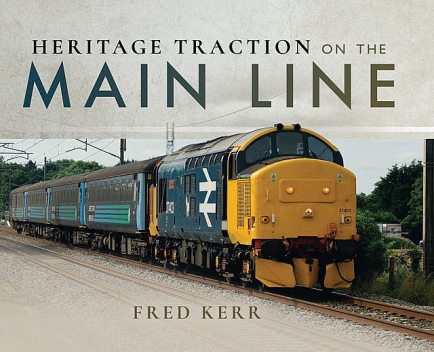Heritage Traction on the Main Line, Fred Kerr