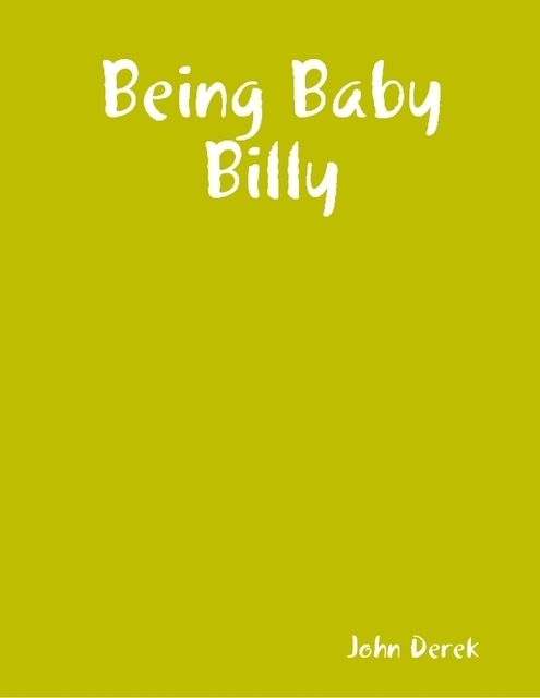 Being Baby Billy, John Derek