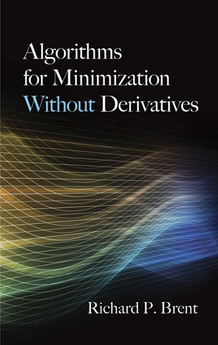Algorithms for Minimization Without Derivatives, Richard P.Brent