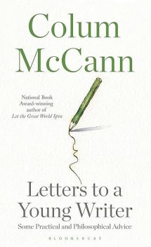 Letters to a Young Writer, Colum McCann