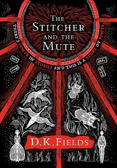 The Stitcher and the Mute, D.K. Fields