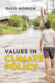 Values in Climate Policy, David Morrow
