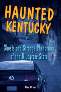 Haunted Kentucky, Alan Brown