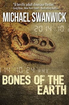 Bones of the Earth, Michael Swanwick