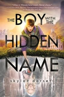 The Boy With the Hidden Name: Otherworld Book Two, Skylar Dorset