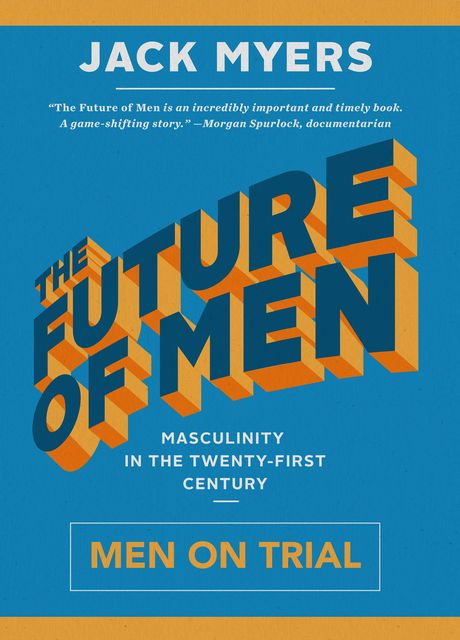 The Future of Men, Jack Myers