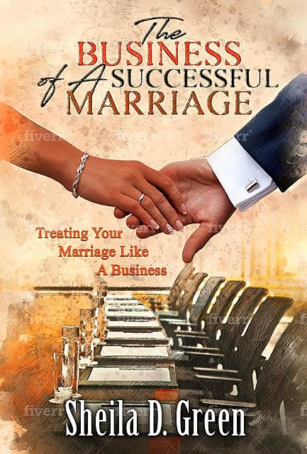The Business of a Successful Marriage, Sheila D Green