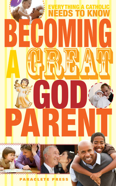 Becoming a Great Godparent, Editors of