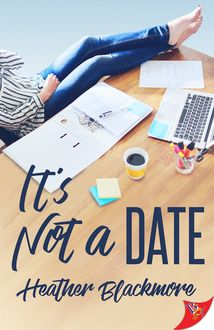 It's Not a Date, Heather Blackmore