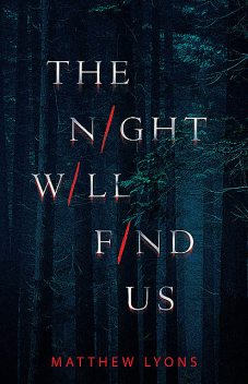 The Night Will Find Us, Matthew Lyons