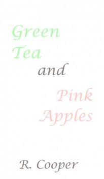 Green Tea and Pink Apples, Cooper