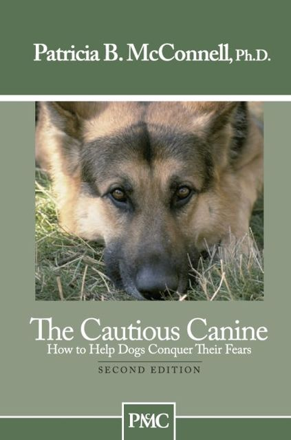 The Cautious Canine, Ph.D., Patricia B. McConnell