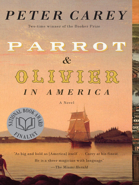 Parrot and Olivier in America, Peter Carey