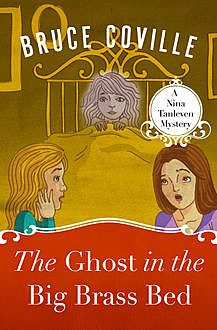 The Ghost in the Big Brass Bed, Bruce Coville