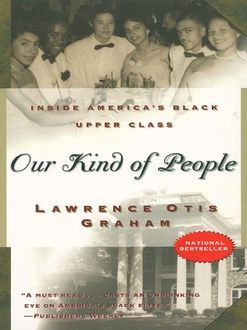 Our Kind of People, Lawrence Otis Graham