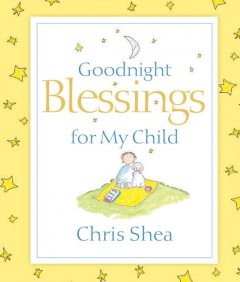 Goodnight Blessings for My Child, Chris Shea