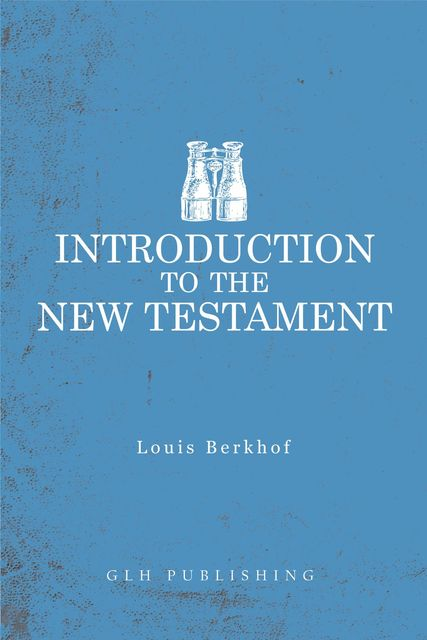 Introduction to the New Testament, Louis Berkhof