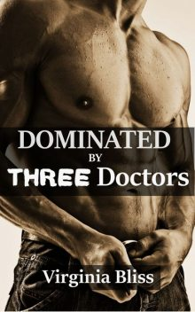 Dominated By Three Doctors, Virginia Bliss