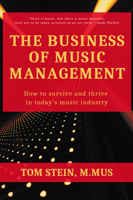 The Business of Music Management, Tom Stein