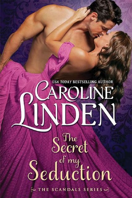 The Secret of My Seduction (Scandals Book 7), Caroline Linden
