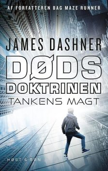 Dødsdoktrinen – Tankens magt, James Dashner