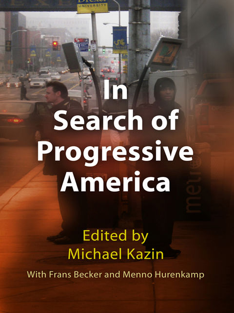 In Search of Progressive America, Frans Becker, Menno Hurenkamp, Michael Kazin