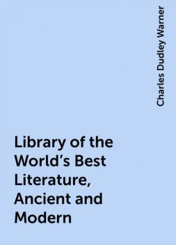Library of the World's Best Literature, Ancient and Modern, Charles Dudley Warner