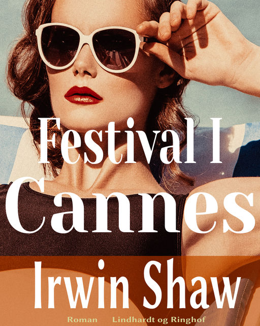 Festival i Cannes, Irwin Shaw