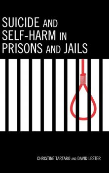 Suicide and Self-Harm in Prisons and Jails, David Lester, Christine Tartaro
